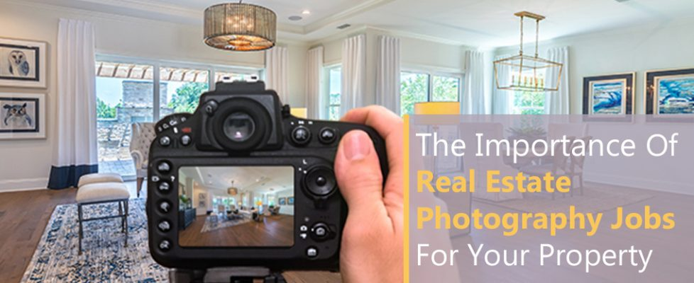 The Importance Of Real Estate Photography Jobs111